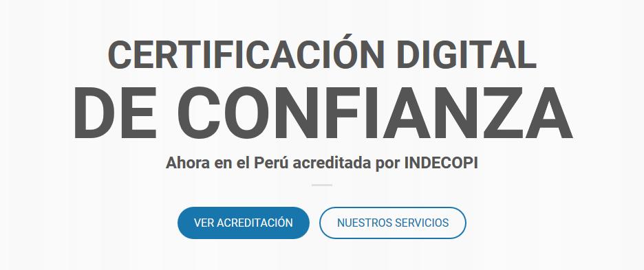 Eslogan certificación digital de confianza, ahora en el Perú, acreditada por INDECOPI.