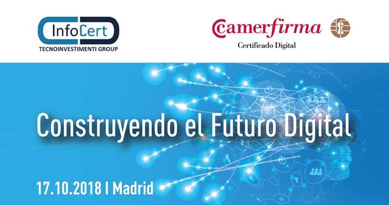 Construyendo el futuro digital Infocert Camerfirma